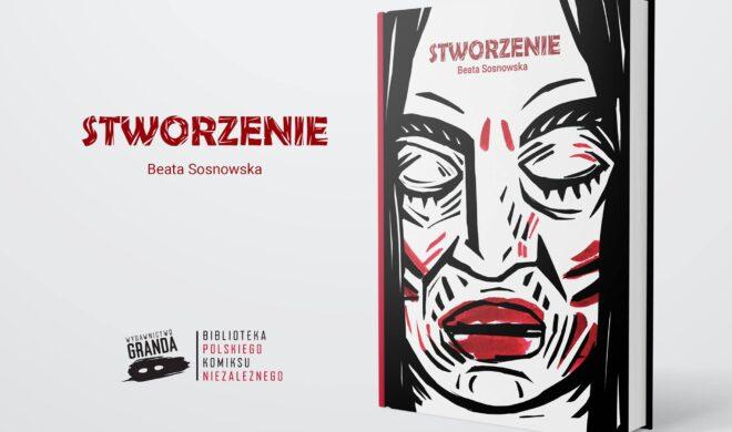 """""""Stworzenie"""" Beaty Sosnowskiej"""